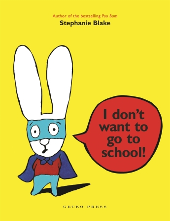 I don't want to go to school_Gecko Press_hires cover
